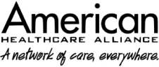 American Healthcare Alliance A network of care, everywhere.